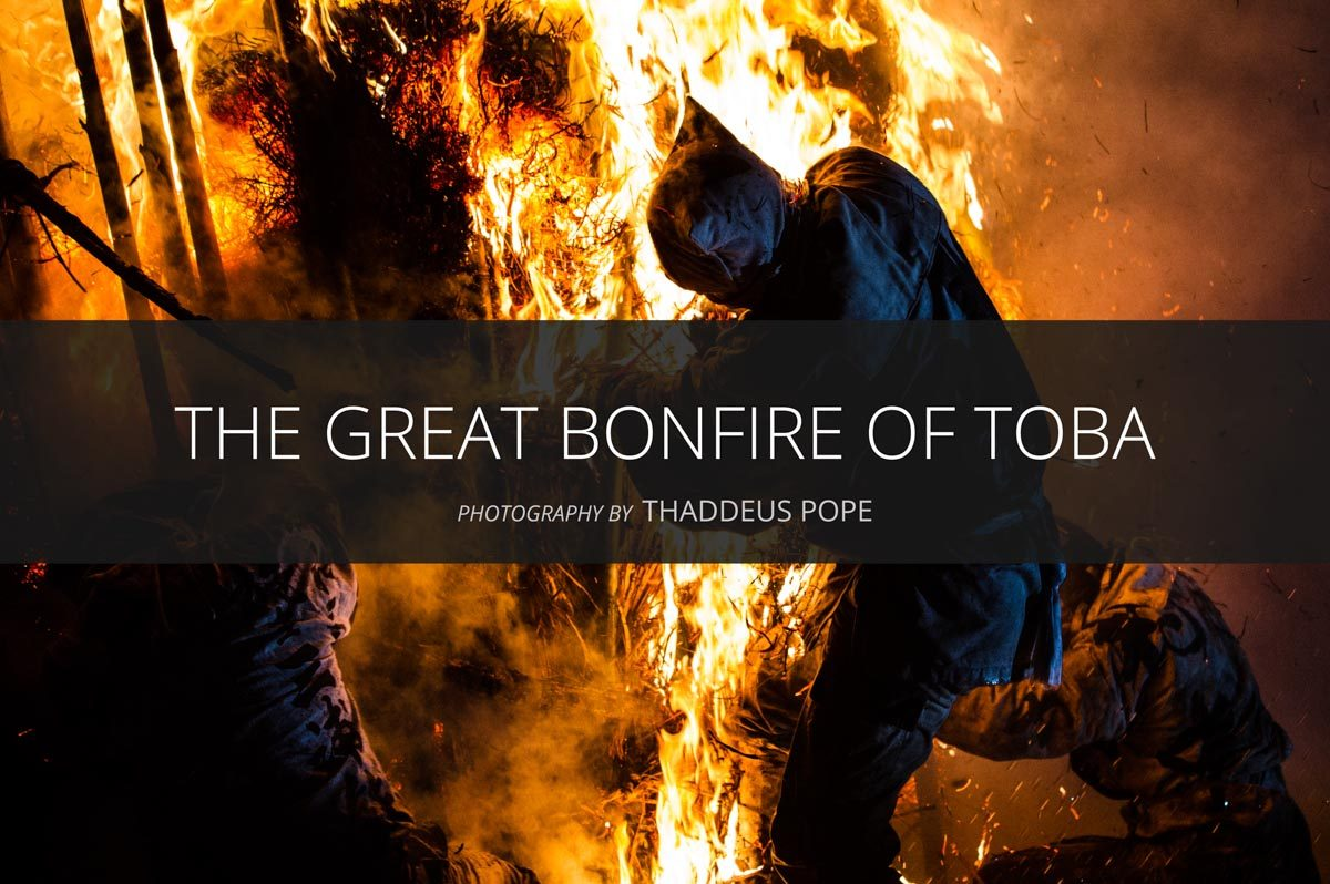The Great Bonfire of Toba (Toba Dai Kagaribi) by Thaddeus Pope. Image copyright © Thaddeus Pope. All rights reserved.